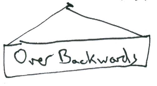over backwards