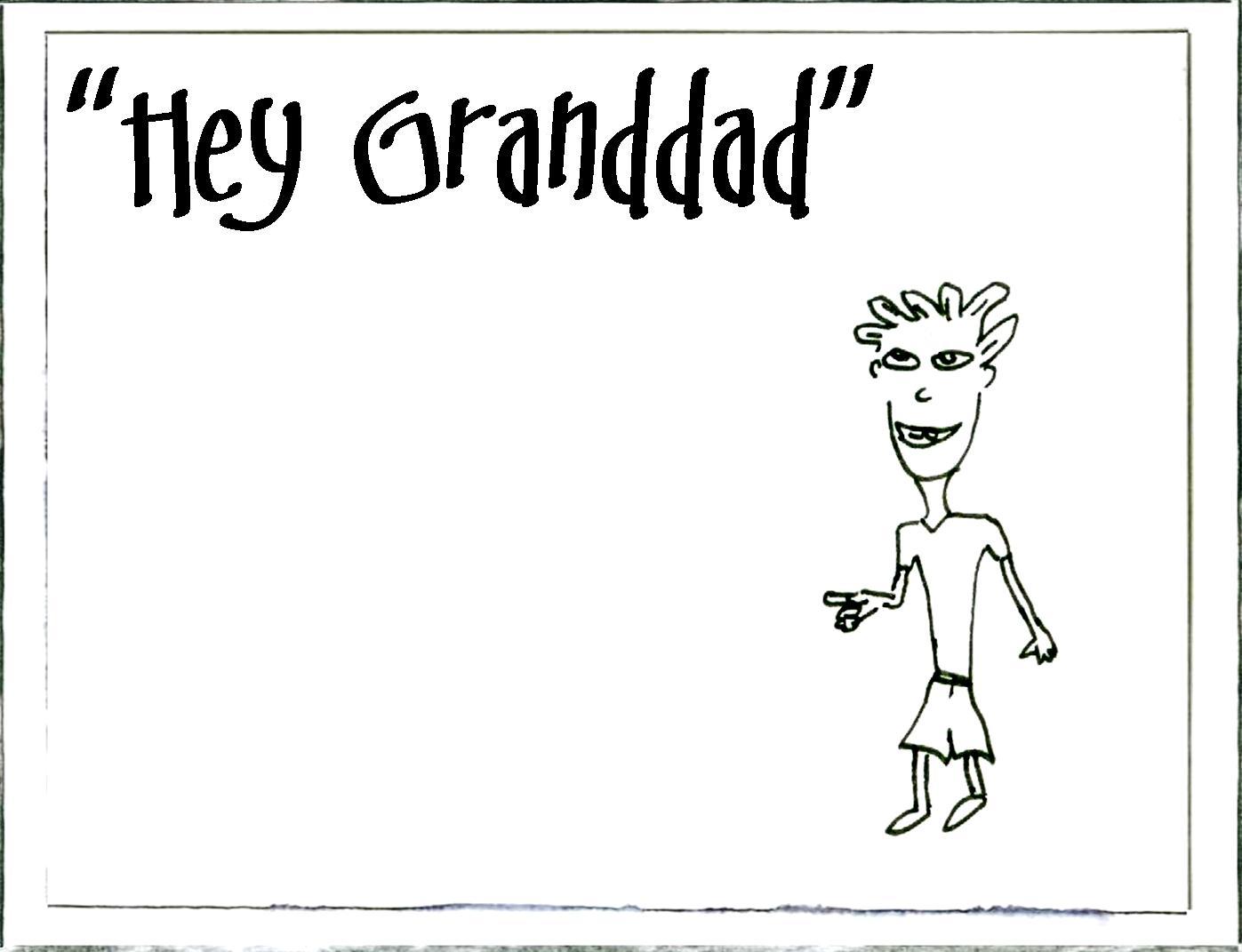 hey granddad